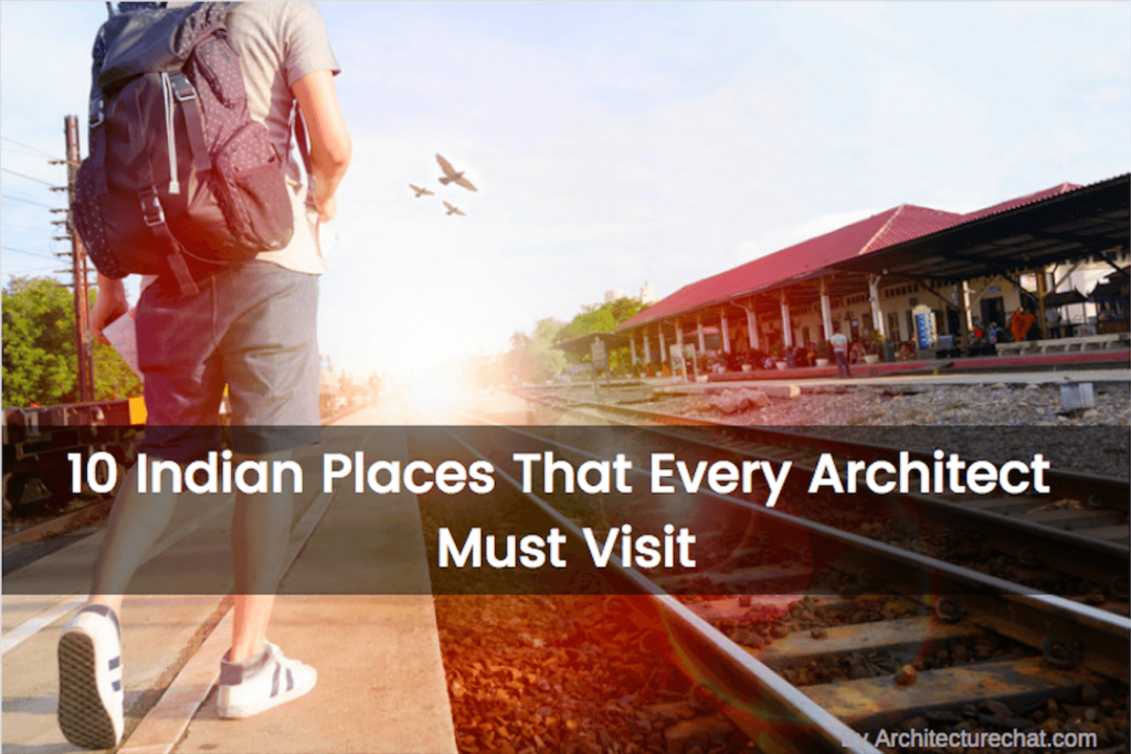 10 Indian Places That Every Architect Must Visit