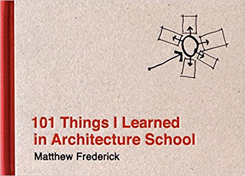 101 Things I Learned In Architecture School by Matthew Frederick book online