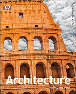 Architecture- A Visual History by Jonathan Glancey book online