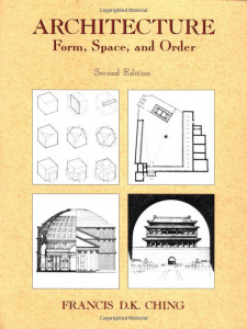 Architecture Form Space and Order by Francis D.K. Ching book online
