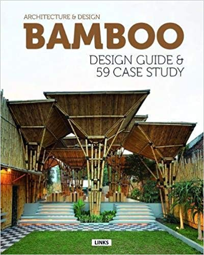 Architecture and Design- Bamboo Construction & Design- Design Guide & 59 Case Study by Eduard Broto