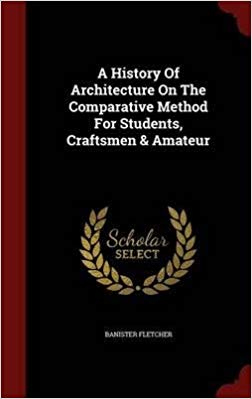 Sir Banister Fletcher's History of Architecture by Fletcher book online
