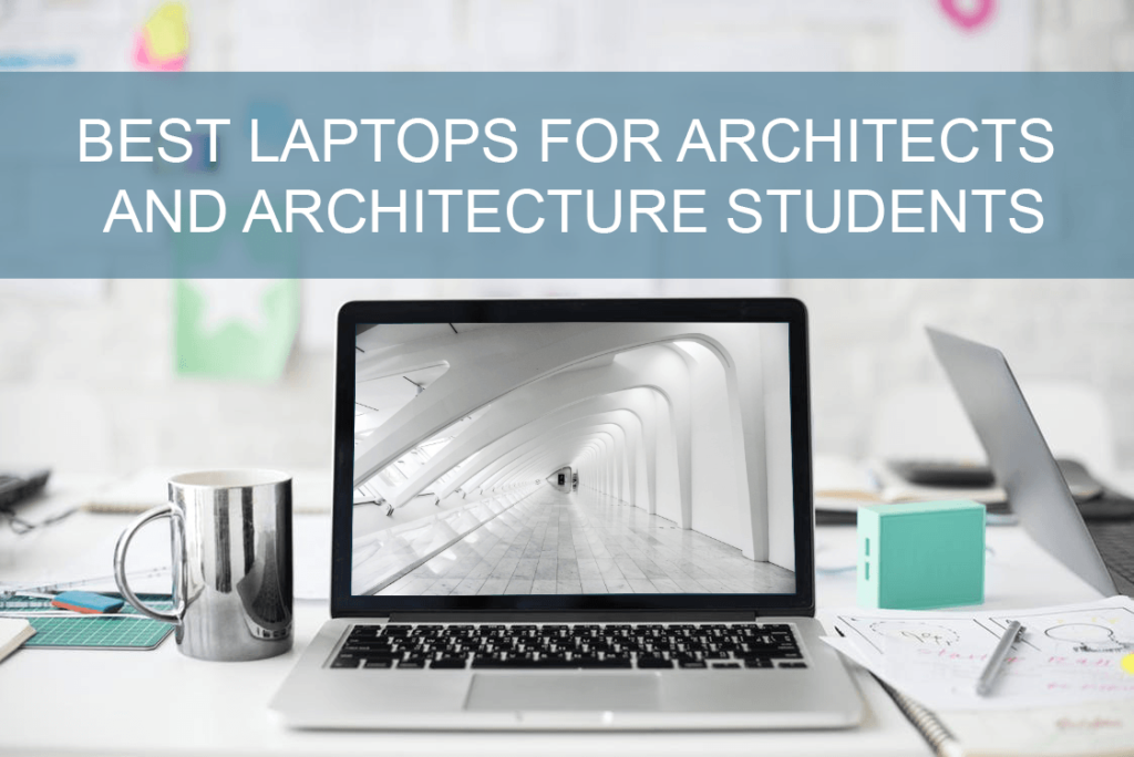 best laptop for architects and architecture students