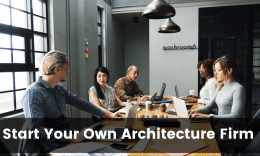 How to start your own architecture firm and grow as an architect