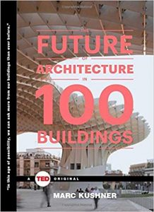 THE FUTURE OF ARCHITECTURE IN 100 BUILDINGS TED BOOKS