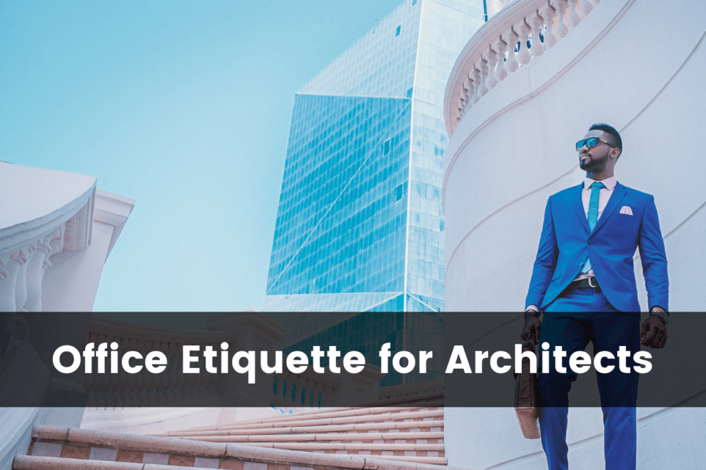 Office etiquette for architects