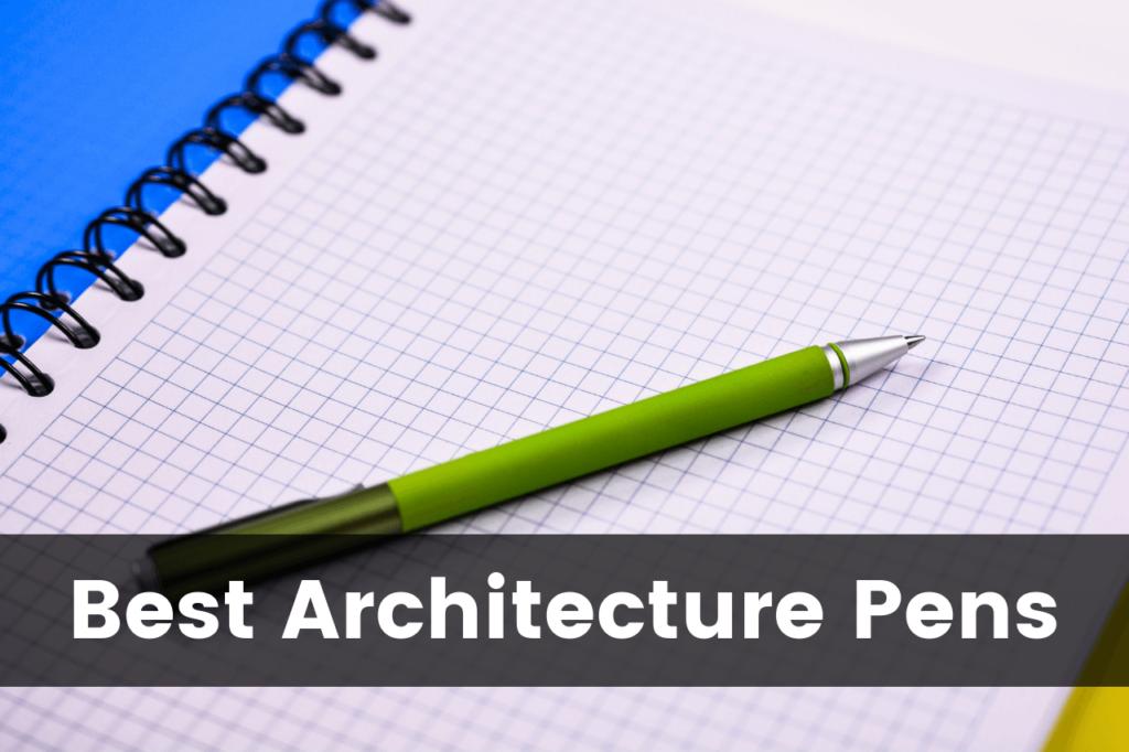 best architecture pens