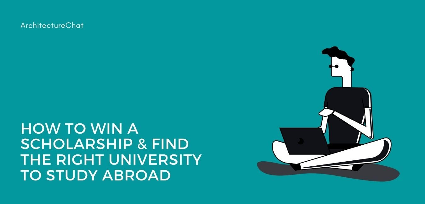 How to Win a Scholarship & Find The Right University to Study Abroad