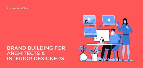 Brand Building For Architects & Interior Designers